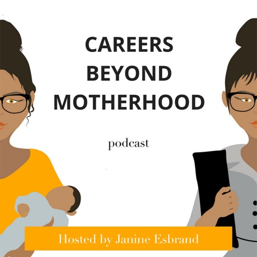 Cover image of The Careers Beyond Motherhood Podcast