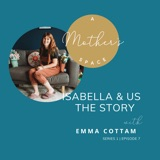 Isabella & Us   The Story with Emma Cottam