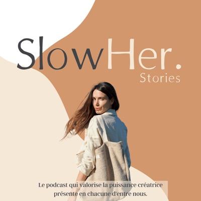 SlowHer Stories:Claire Mondray