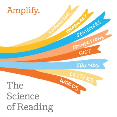 Science of Reading: The Podcast:Amplify Education