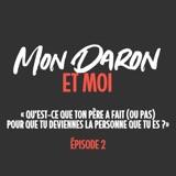 Mon Daron et Moi, épisode 2
