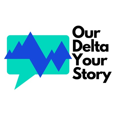 Our Delta, Your Story