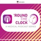'Round the Clock (A Medical Podcast Series)