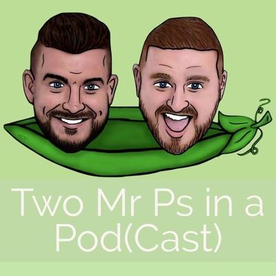Two Mr Ps in a Pod(Cast):Two Mr Ps in a Pod(Cast)