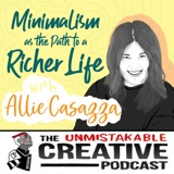 Listener Favorites: Allie Casazza | Minimalism as The Path to a Richer Life