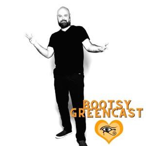 Bootsy Greencast