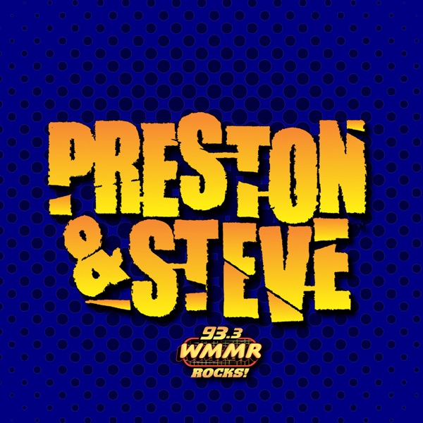 WMMR's Preston & Steve Daily Podcast