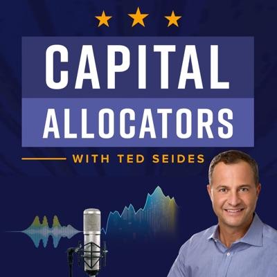 Capital Allocators:Ted Seides