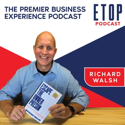 ETOP Podcast with Richard Walsh