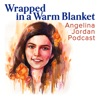 Wrapped in a Warm Blanket - Angelina Jordan Podcast artwork