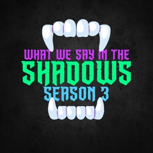 What We Say in the Shadows - A What We Do In The Shadows Fancast