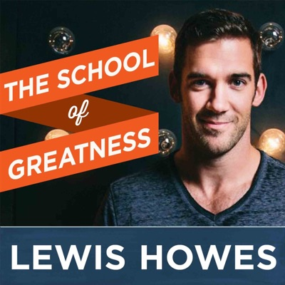 The School of Greatness:Lewis Howes
