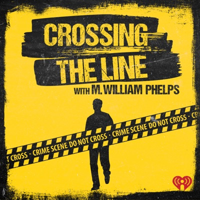 Crossing the Line with M. William Phelps:iHeartRadio