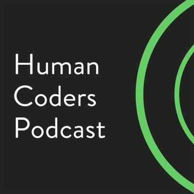 Human Coders Podcast:Human Coders