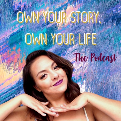 Own Your Story, Own Your Life The Podcast:Gicela Tangarife