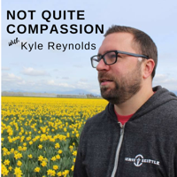 Not Quite Compassion podcast