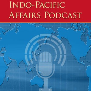 Indo-Pacific Affairs podcast