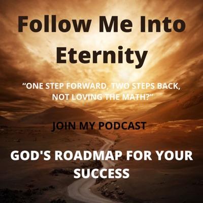 Follow Me into Eternity