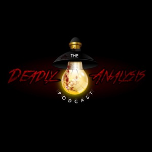 The Deadly Analysis Podcast