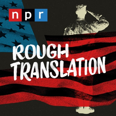 Rough Translation:NPR