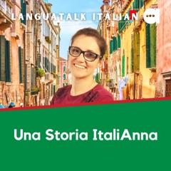 LanguaTalk Italian: Una Storia ItaliAnna | Italian podcast for intermediate learners.