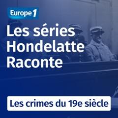 Les crimes du 19e siècle, une série Hondelatte raconte