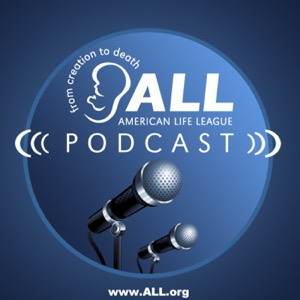 The American Life League Podcast
