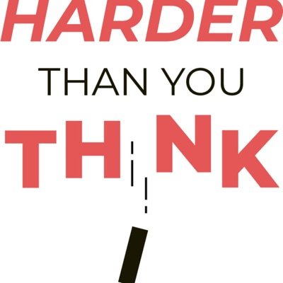 Harder Than You Th!nk Podcast