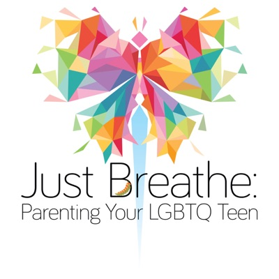 Just Breathe: Parenting Your LGBTQ Teen:Heather Hester