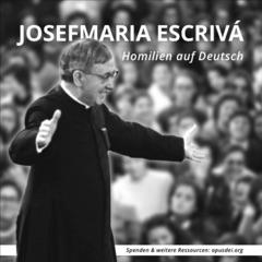 Josefmaria Escrivá: Homilien auf Deutsch