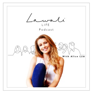Lawali Life Podcast with Alice Law | Comebacks from Stress & Loss