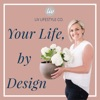 Your Life by Design - Liv Lifestyle Co.  artwork