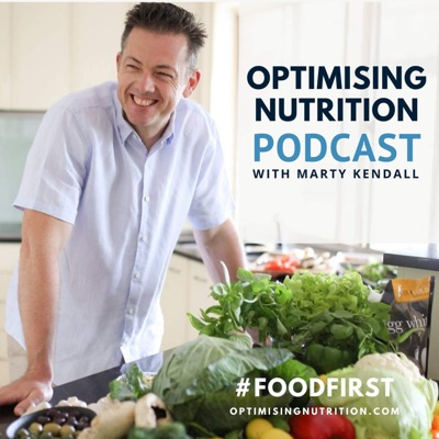 Optimising Nutrition Podcast:Marty Kendall