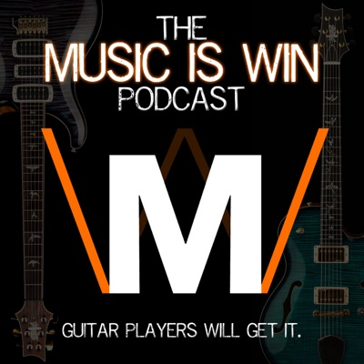 The Music is Win Podcast:Music is Win
