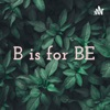 B is for BE artwork