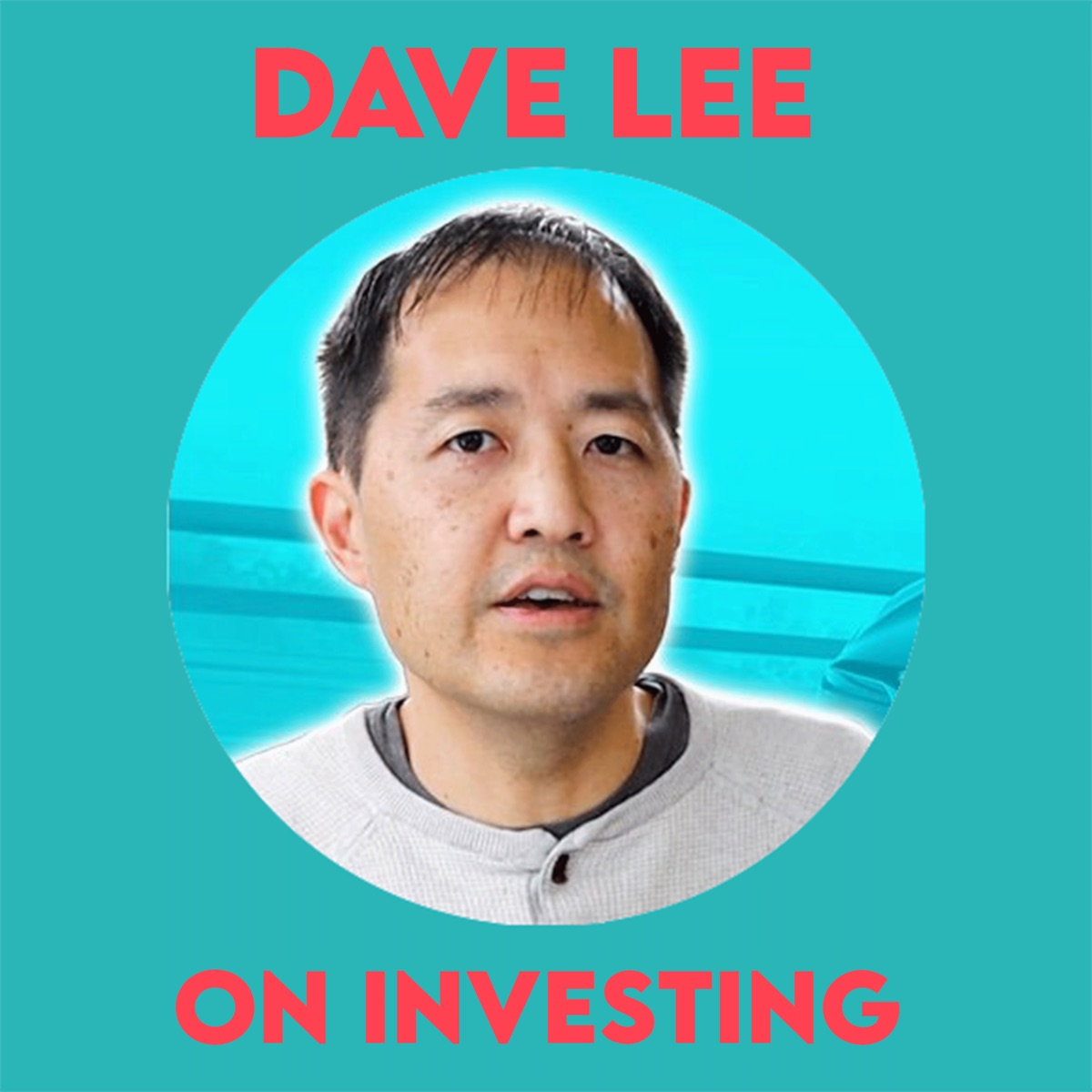 Dave Lee on Investing