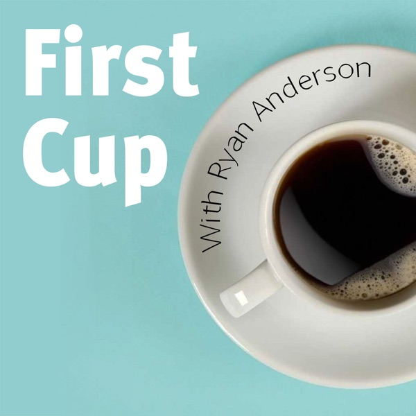 First Cup with Ryan Anderson Artwork