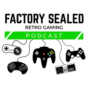 Factory Sealed - Retro Gaming Podcast