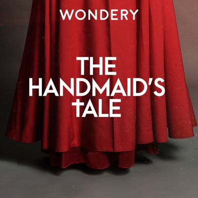 The Handmaid's Tale:Wondery