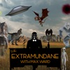The Extramundane With Max Ward