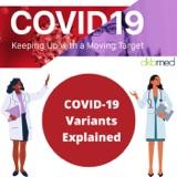 9/15/2021 - COVID-19 Variants Explained