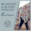 Be Moved & Bloom Podcast artwork