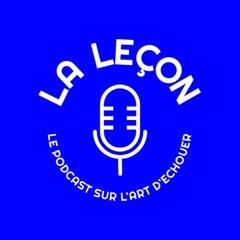 La Leçon, le podcast sur l'art d'échouer