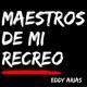 Maestros de mi Recreo con Eddy Arias