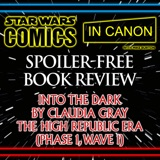 Star Wars: Spoiler-Free Book Review – Into The Dark by Claudia Gray - The High Republic Era (Phase 1, Wave 1)