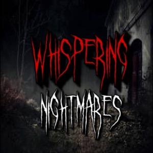 Whispering Nightmares