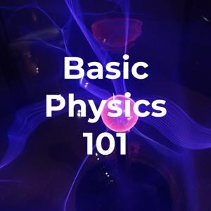 Basic Physics 101
