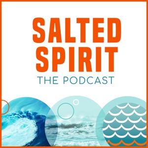The Salted Spirit Podcast