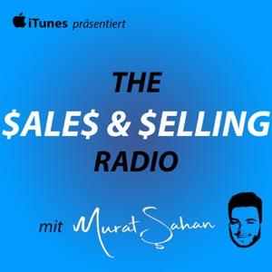 The Sales & Selling Radio mit Murat Sahan | Interviews über Vertrieb und Verkauf