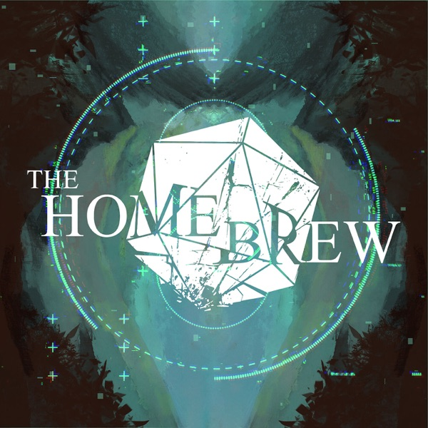 The Homebrew   A DND Play Podcast image